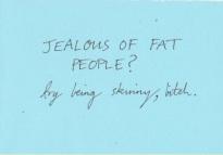 Jealous of Fat People